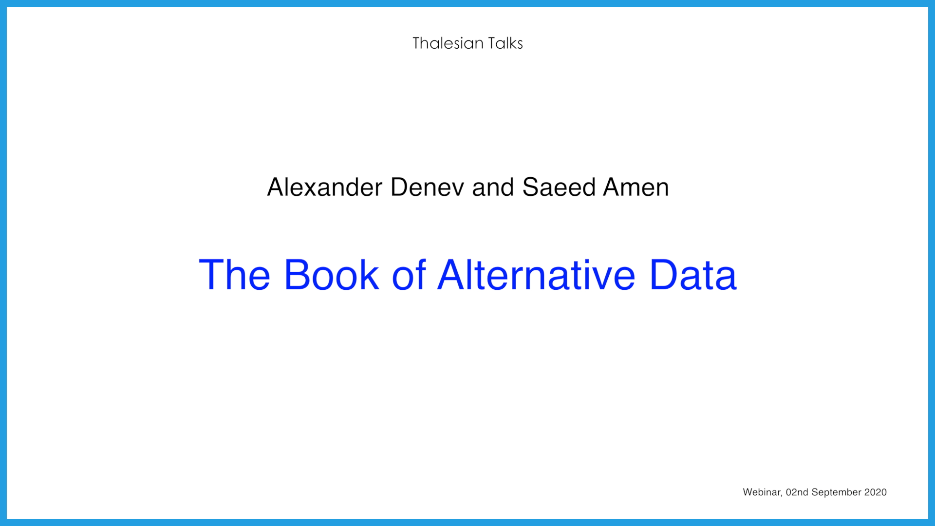 Panel: Alexander Denev and Saeed Amen: The Book of Alternative Data